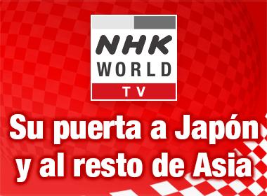 NHK WORLD TV - Su puerta a Japón y el resto de Asia